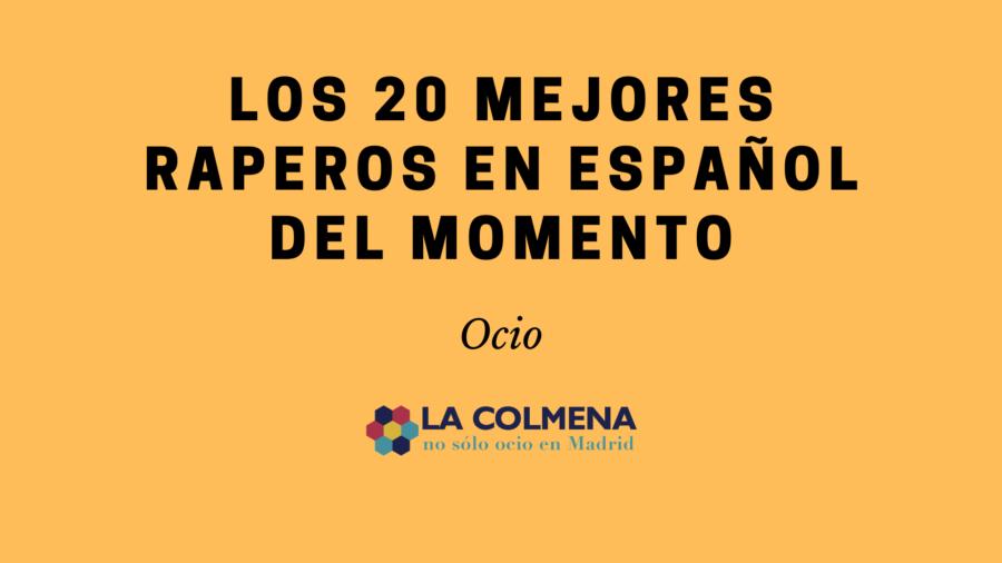 Descubre a los 20 mejores raperos en español