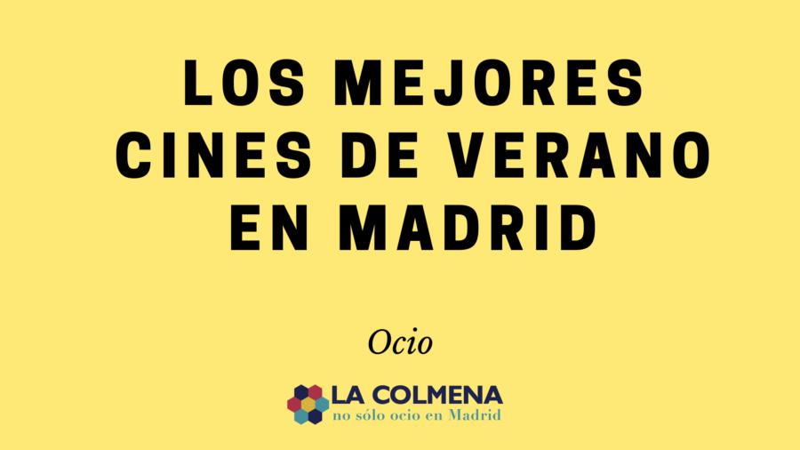 Disfruta de los cines de verano en Madrid