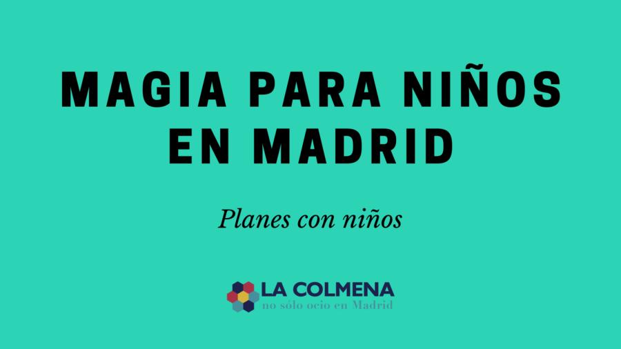 Descubre las mejores obras de teatro de magia para niños en Madrid