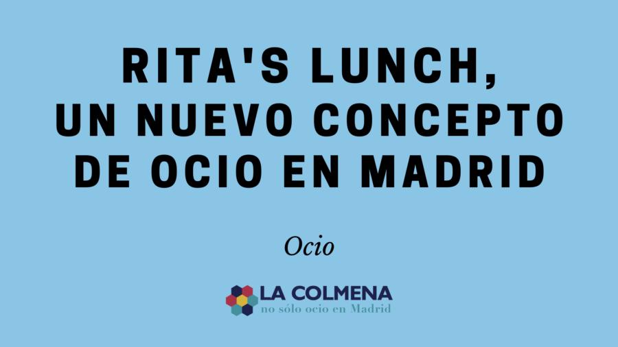Guía de actividades para disfrutar en Rita's Lunch