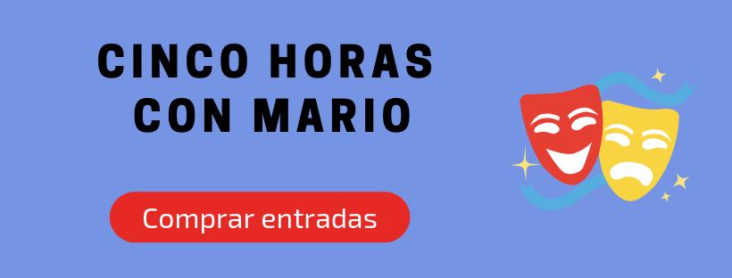 Entradas Cinco horas con Mario