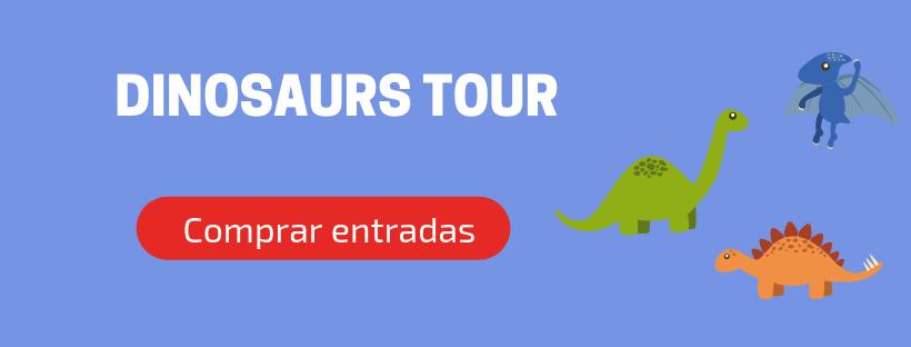 Entradas Dinosaurs Tour