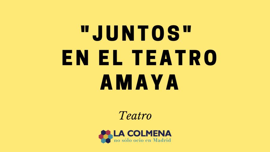 Juntos teatro Amaya