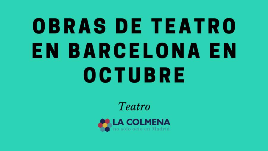 Obras de teatro barcelona octubre