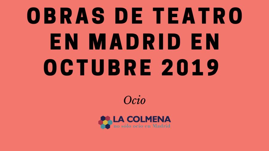 Obras teatro Madrid octubre