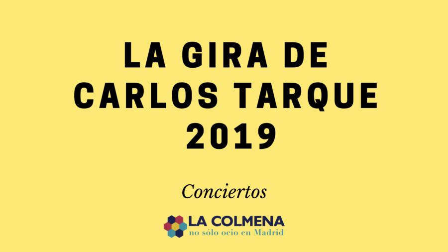 Toda la información sobre la gira de Carlos Tarque 2019