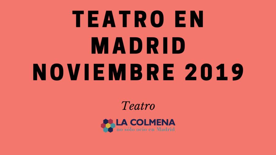 Las mejores obras de teatro en Madrid durante noviembre