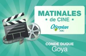 Fin de Semana | Entradas Matinal Cine Goya